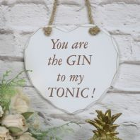 Shabby Chic Hanging Heart Sign: You Are The Gin To My Tonic'